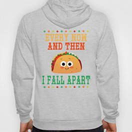 Every Now And Then I Fall Apart Hoody