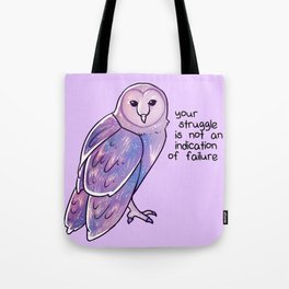 """""""Your Struggle is Not an Indication of Failure"""" Galaxy Owl Tote Bag"""