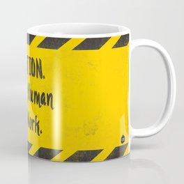 CAUTION. Messy Human At Work Coffee Mug