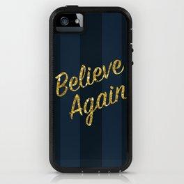 Believe Again iPhone Case