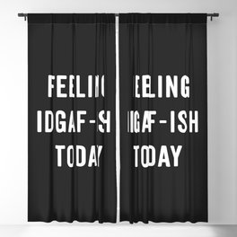 Feelling IDGAF-ish Today Funny Saying Blackout Curtain