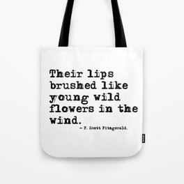 Their lips brushed - F Scott Fitzgerald quote Tote Bag