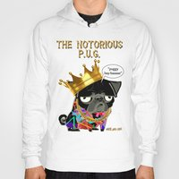 notorious big Hoodies featuring Notorious PUG by Dark Lord Pug