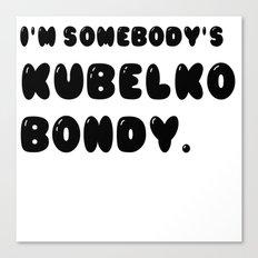 KUBELKO BONDY Canvas Print
