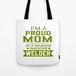 I'M A PROUD WELDER'S MOM Tote Bag