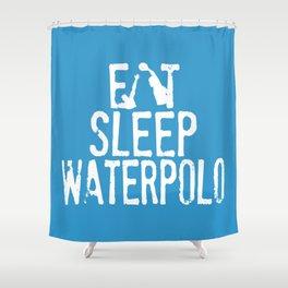 Eat sleep waterpolo Shower Curtain