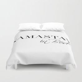 namastay in bed Duvet Cover