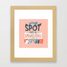 Every spot is a reading spot Framed Art Print