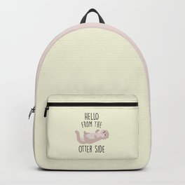 Hello From The Otter Side, Funny, Cute, Quote Backpack