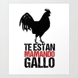 Te Estan Mamando Gallo Tee Shrt Art Print
