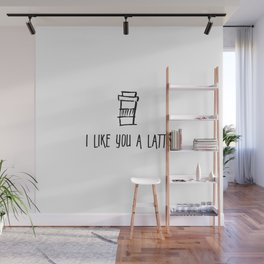 I Like You a Latte Wall Mural