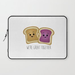 We're Great Together - Peanut Butter & Jelly Laptop Sleeve