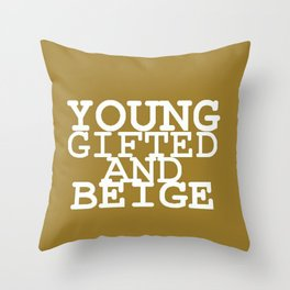 young gifted& beige Throw Pillow