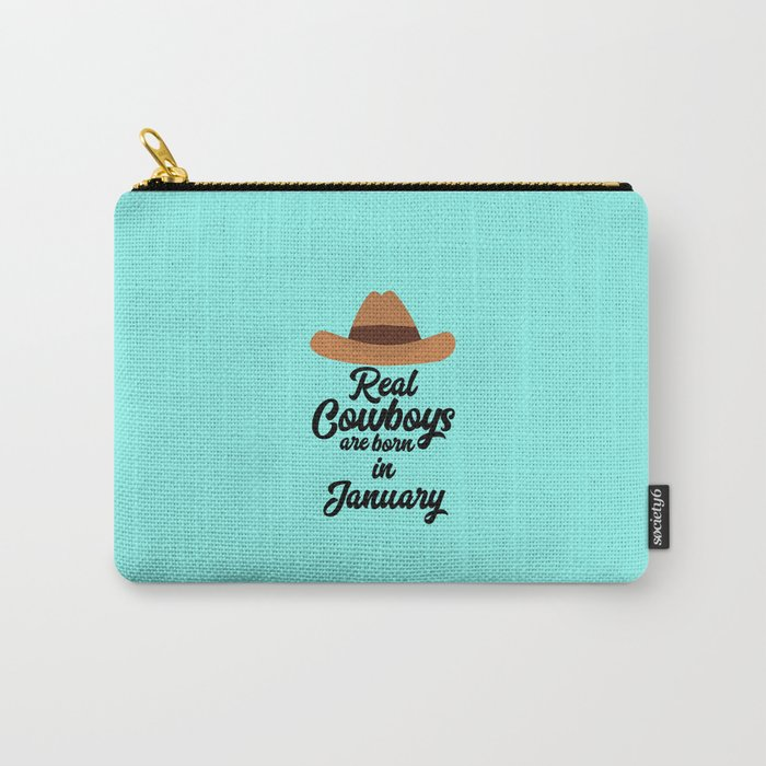 Real Cowboys are bon in January T-Shirt D84gl Carry-All Pouch