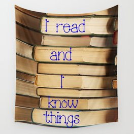 Reading Makes You Know Things Wall Tapestry