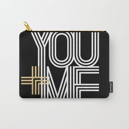 YOU + ME (black background) Carry-All Pouch