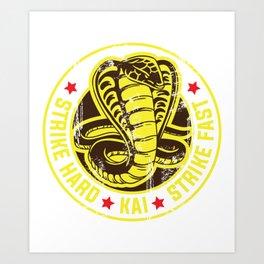 Cobra strike hard kai strike fast no mercy karate Art Print