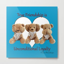 True Friendship is Unconditional Loyalty - Blue Metal Print