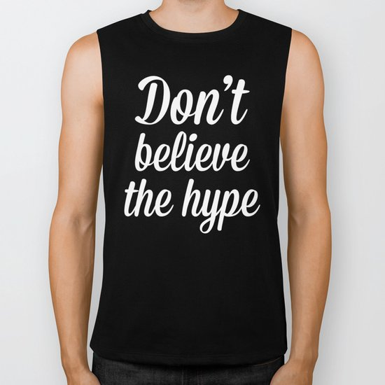 Don't Believe The Hype Quote Biker Tank