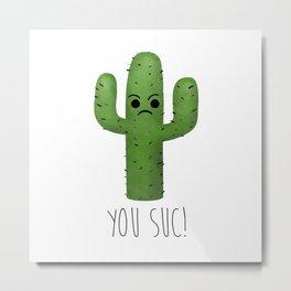 You Suc! Metal Print