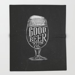 Drink good beer with me Throw Blanket