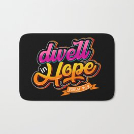 Dwell in Hope Psalm 16:9 Bath Mat