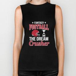 FANTASY FOOTBALL THE DREAM CRUSHER Biker Tank