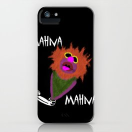 Mahna Mahna....great Muppet! iPhone Case