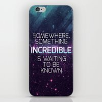 sagan iPhone & iPod Skins featuring Incredible - Carl Sagan Quote by Nicholas Redfunkovich