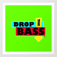 Drop The BASS Art Print