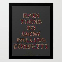 Rain turns to snow. Falling confetti. Art Print