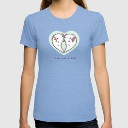 I like you a lotl axolotls T-shirt