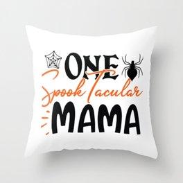 One Spook Tacular Mama Throw Pillow