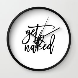 Funny Get Naked Funny Quote Funny Wall Art Printable Typography Print Bathroom Decor Shower Quote Wall Clock
