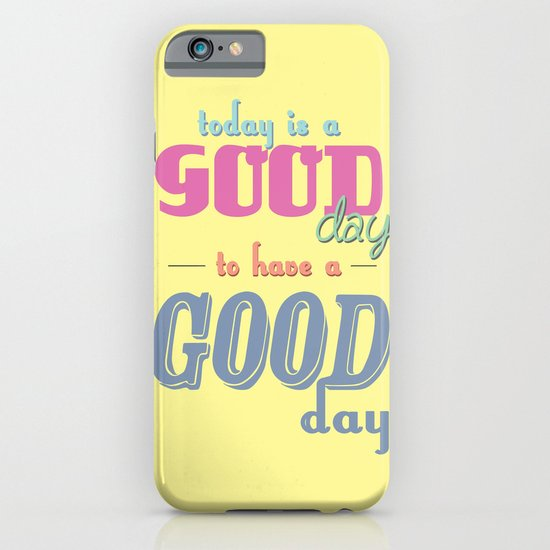 Today is a Good Day iPhone & iPod Case
