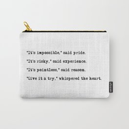Give it a try, whispered the heart Carry-All Pouch