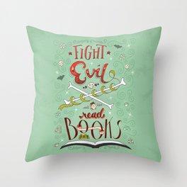 Fight Evil. Read Books. Throw Pillow