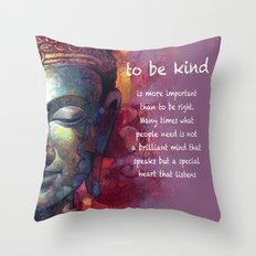 to be kind Throw Pillow