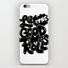 let the good times roll iPhone Skin