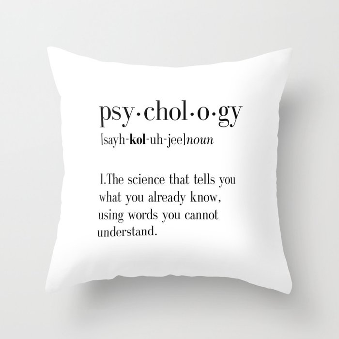 Psychology, Psychology gifts, Psychology definition, funny definition, funny quotes, dictionary art Throw Pillow
