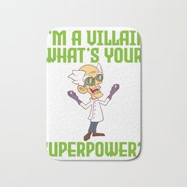 """Animation Shirt For Anime Lovers Saying """"I'm A Villain What's Your Superpower?"""" T-shirt Design Bath Mat"""