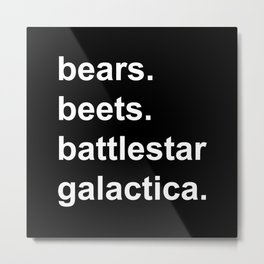 Bears Beets Battlestar Galactica (lowercase white) - the Office Metal Print