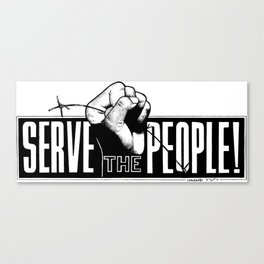 Serve the People Canvas Print