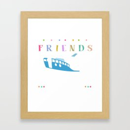 Flamingo cruise boat ship We're more than just cruising friends We're like a really small gang Gifts Framed Art Print