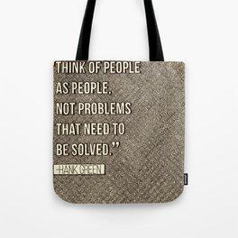 Think of People as People Tote Bag