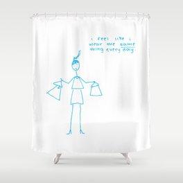 I feel like I wear the same thing everyday! Shower Curtain