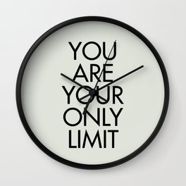 You are your only limit, inspirational quote, motivational signal, mental workout, daily routine Wall Clock