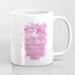 I'll Love You Then Coffee Mug