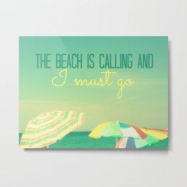 The Beach is Calling Metal Print