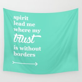 Spirit Lead Me Where My Trust Is Without Borders Oceans Arrow Wall Tapestry